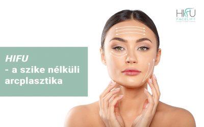 HIFU a szike nélküli arcplasztika