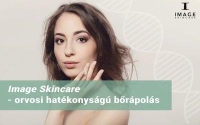 Image Skincare – orvosi hatékonyságú bőrápolás