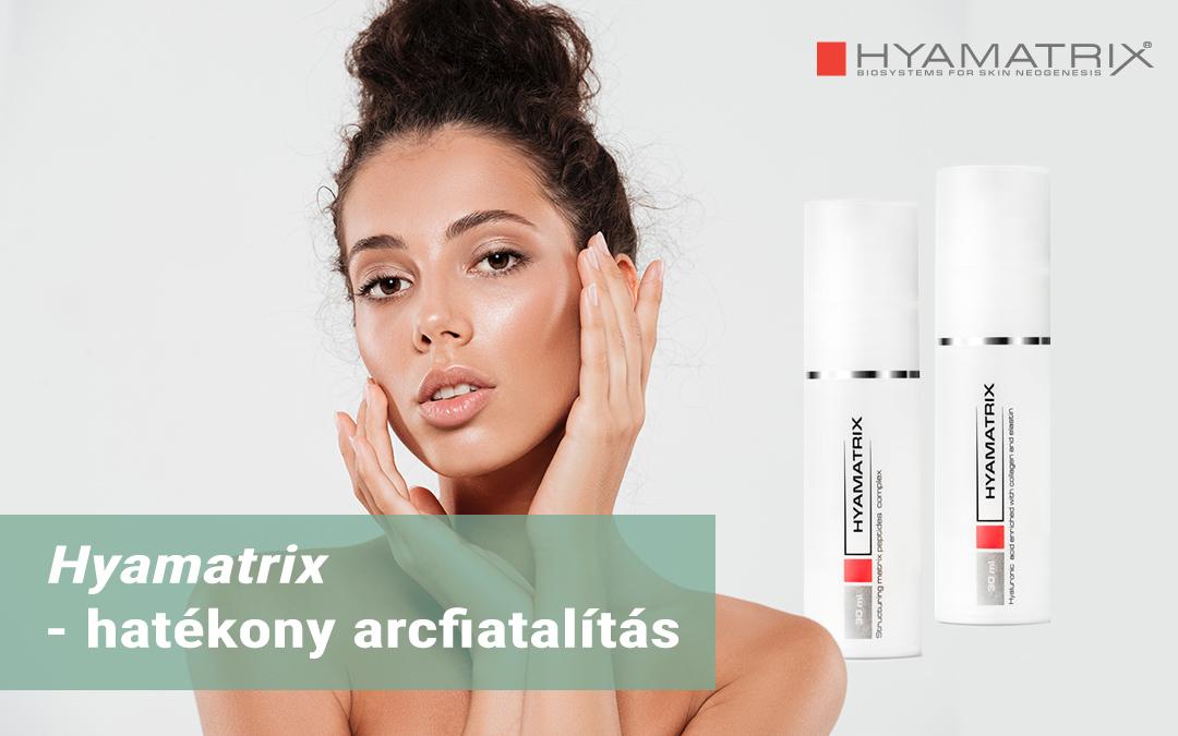 Hyamatrix – hatékony arcfiatalítás